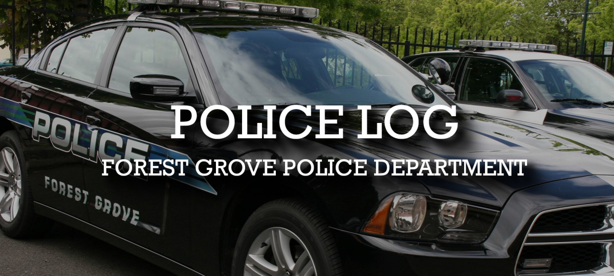 Forest Grove Police Log | Forest Grove Oregon